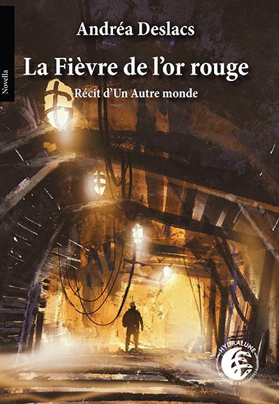 Sortie de La Fièvre de l'or rouge, d'Andréa Deslacs