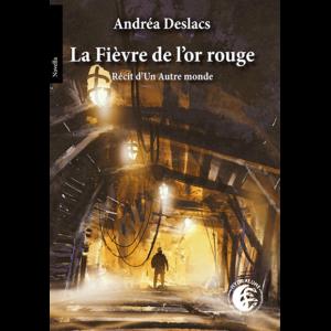 La Fièvre de l'or rouge -  novella disponible en version numérique et papier le 16 février 2017 !