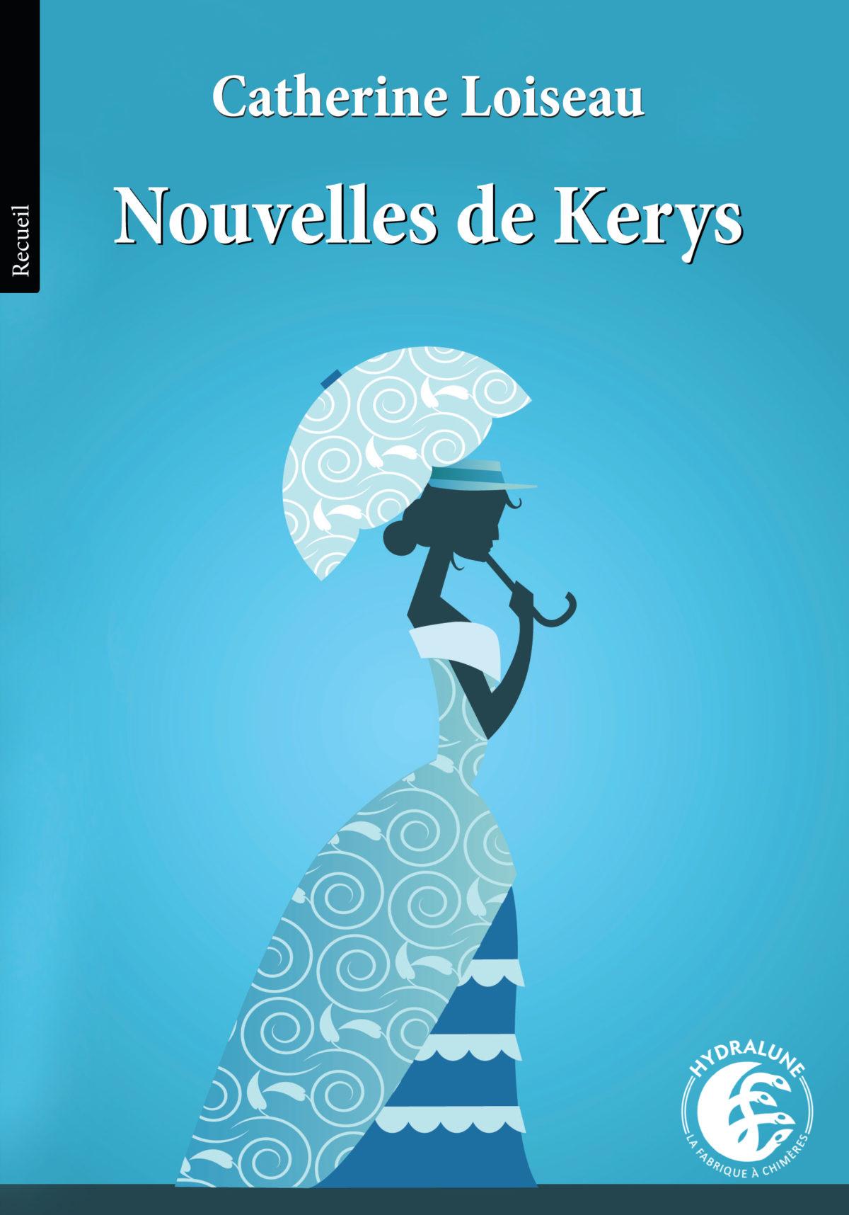 Sortie de la version papier de Nouvelles de Kerys, de Catherine Loiseau